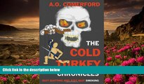 FREE [PDF] DOWNLOAD The Cold Turkey Chronicles: Quit Quitting and Just Quit Smoking A. O.