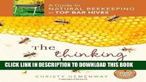 Epub Download The Thinking Beekeeper: A Guide to Natural Beekeeping in Top Bar Hives
