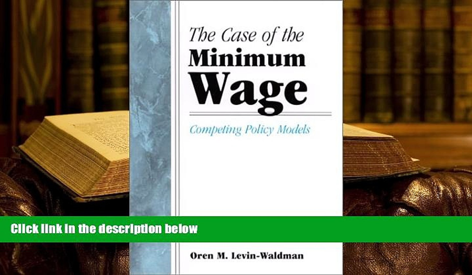 PDF [DOWNLOAD] Case of the Minimum Wage the: Competing Policy Models (Suny Series, Public Policy)
