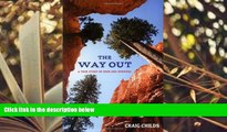 Read Online The Way Out: A True Story of Survival Craig Childs Full Book