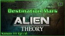 S11E02 Destination Mars - HD VOstFR Alien Theory - Ancien Aliens la série