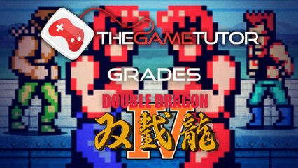 The Game Tutor Grades Double Dragon 4