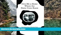PDF  Give Me a Home Where the Dairy Cows Roam: True Stories from a Wisconsin Farm Pre Order
