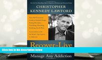 Download [PDF]  Recover to Live: Kick Any Habit, Manage Any Addiction: Your Self-Treatment Guide