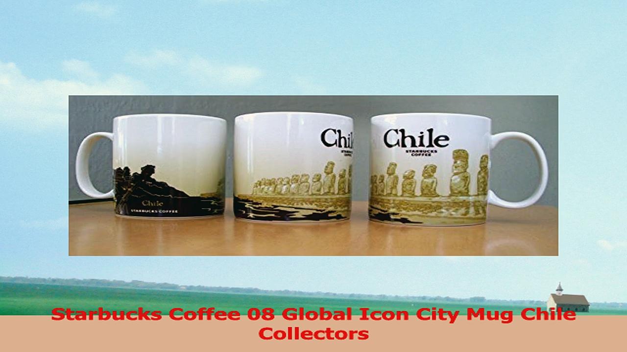 Starbucks Coffee 08 Global Icon City Mug Chile Collectors b9744cf4