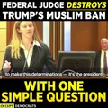 USA Government Official Did Not Know The Answer Of Simple Question Ask By Federal Judge About Trump's Muslim Ban