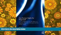 BEST PDF  Are Human Rights for Migrants?: Critical Reflections on the Status of Irregular Migrants