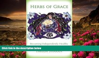 PDF [DOWNLOAD] Herbs of Grace: Becoming Independently Healthy Farida Sharan ND FOR IPAD