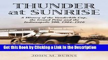 Download Book [PDF] Thunder at Sunrise: A History of the Vanderbilt Cup, the Grand Prize and the