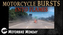 Motorcycle BURSTS into flames | Motorbike Monday