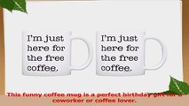 Funny Coffee Mugs Im Just Here for the Free Coffee Coworker 2 Pack Gift Coffee Mugs Tea 1774f439