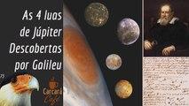 As 4 maiores luas de Júpiter, descobertas por Galileu.