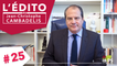 """L'Édito de Jean-Christophe Cambadélis #25 - """"La campagne présidentielle vient enfin de commencer"""""""