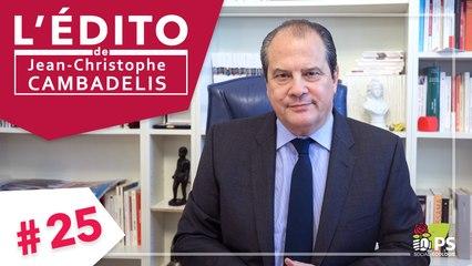 L'Édito de Jean-Christophe Cambadélis #25 -