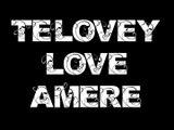 TELOVEY - LOVE AMERE