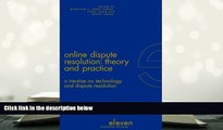 PDF [DOWNLOAD] Online Dispute Resolution: Theory and Practice: A Treatise on Technology and