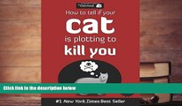 FREE [DOWNLOAD] How to Tell If Your Cat Is Plotting to Kill You (The Oatmeal) The Oatmeal Pre Order