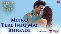 Mujko Tere Ishq Mai Bhigade - Jeena Isi Ka Naam Hai - Himansh & Manjari - Ankit Tiwari - Harry Anand - Full Video Song HD