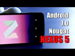 Install Android 7.0 Nougat On NEXUS 5 | Features & Tutorial (Hindi)