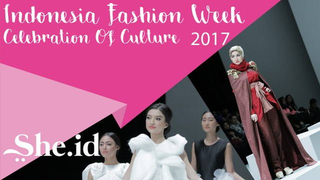 Indonesia Fashion Week Celebration Of Culture