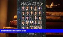 PDF [FREE] DOWNLOAD  Nasa At 50  Interviews With Nasa s Senior Leadership (NASA History) BOOK