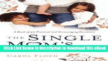 [READ BOOK] The Single Mom s Devotional: A Book of 52 Practical and Encouraging Devotions Kindle
