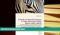 Free PDF A Study of Sarcoid Tumours in Cape Mountain Zebra (Equus zebra zebra): A study looking at
