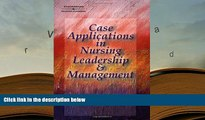 Free PDF Case Applications in Nursing Leadership and Management Books Online