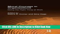 FREE [DOWNLOAD] Moral Courage in Organizations: Doing the Right Thing at Work FULL eBook
