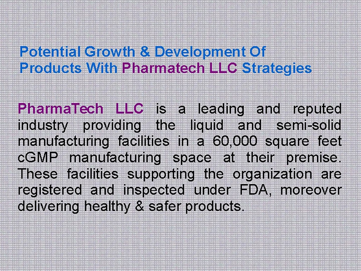 PharmaTech LLC is a FDA-Registered Organization Focusing On Delivering  Top-Quality Products