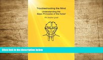 READ book Troubleshooting the Mind: Understanding the Basic Principles of the Kelee - The Student