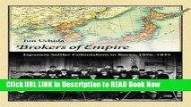 Download [PDF] Brokers of Empire: Japanese Settler Colonialism in Korea, 1876-1945 (Harvard East