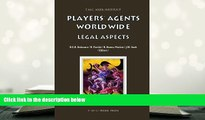 PDF [DOWNLOAD] Players  Agents Worldwide: Legal Aspects (ASSER International Sports Law Series)