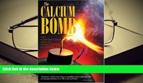 PDF [DOWNLOAD] The Calcium Bomb: The Nanobacteria Link to Heart Disease   Cancer READ ONLINE