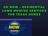 Go Mow – Residential Lawn Mowing Services For Texas Homes