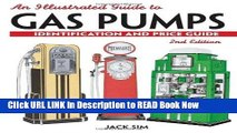 Get the Book An Illustrated Guide to Gas Pumps: Identification and Price Guide, 2nd Edition Read