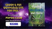 Planting Wetlands and Dams_ A Practical Guide to Wetland Design, Construction and Propagation