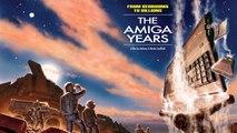 The Amiga Years - Trailer de lancement