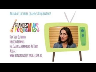 Agenda Cultural SP (semana 28/09/15) - Grandes Pequeninos/Ping Pong Kids