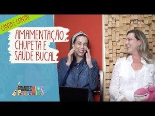 Canta e Conta - Amamentação, chupeta e saúde bucal infantil com Adriana Mazzoni