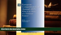 BEST PDF  European Competition Law Annual 2003: What is an Abuse of a Dominant Position? BOOK