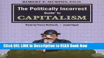 [DOWNLOAD] The Politically Incorrect Guide to Capitalism (Politically Incorrect Guides) Full Online
