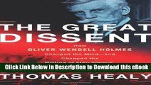 DOWNLOAD The Great Dissent: How Oliver Wendell Holmes Changed His Mind--and Changed the History of