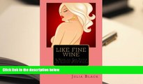 PDF [FREE] DOWNLOAD  Like Fine Wine: A Head-to-Toe Youth Restoring Makeover for Ladies Over Forty
