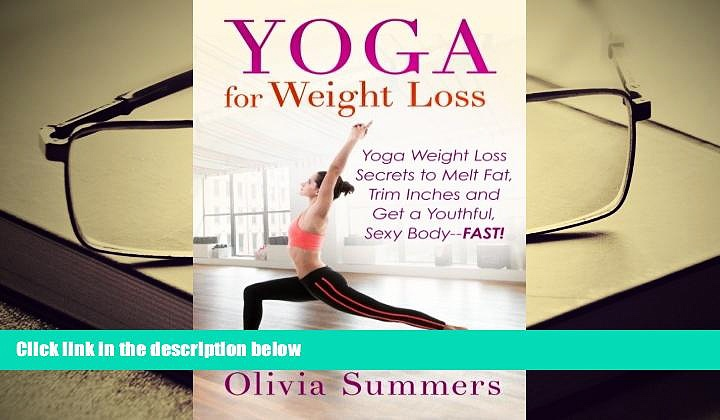 BEST PDF  Yoga For Weight Loss: Yoga Weight Loss Secrets to  Melt Fat, Trim Inches and  Get a