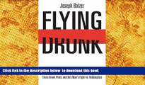 [Download]  Flying Drunk: The True Story of a Northwest Airlines Flight, Three Drunk Pilots and