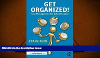 Read Online Get Organized!: Time Management for School Leaders (Eye on Education) Frank Buck For