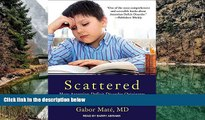 Audiobook  Scattered: How Attention Deficit Disorder Originates and What You Can Do About It Gabor