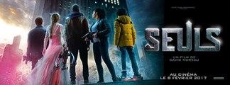 [Sortie Ciné: 08/02/17] SEULS - Bande-annonce Trailer (David Moreau)