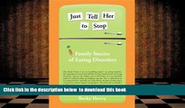 Read Online  Just Tell Her To Stop - Family Stories of Eating Disorders Becky Henry Pre Order